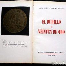 Catálogos y Libros de Monedas: EL DURILLO O VEINTEN DE ORO - LIMITADA - NUMERADA - RAFAEL CHAVES Y FÉLIX GARCIA - RODRIGUEZ. Lote 62374460