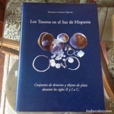 Catálogos y Libros de Monedas: LOS TESOROS EN EL SUR DE HISPANIA, DE FRANCISCA CHAVES TRISTÁN, FUNDACIÓN EL MONTE, 754 PÁGINAS.. Lote 171457102