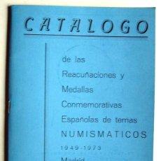 Catálogos y Libros de Monedas: CATALOGO DE LAS REACUÑACIONES Y MEDALLAS 1949/1973. Lote 63126028