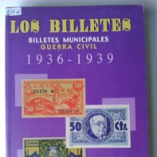 Catálogos y Libros de Monedas: LOS BILLETES. BILLETES MUNICIPALES GUERRA CIVIL 1936-1939 AMOROS - GARÍ. Lote 64209567