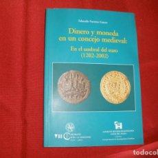 Catálogos y Libros de Monedas: DINERO Y MONEDA DE UN CONCEJO MEDIEVAL - EDUARDO FUENTES GANZO. Lote 64456095