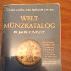 Catálogos y Libros de Monedas: CATALOGO MUNDIAL DE MONEDAS 1800-1900 - WELT MUNZKATALOG 19. JAHRHUNDERT - SCHON-CARTIER. Lote 64779043