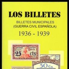Catálogos y Libros de Monedas: NUEVA EDICION 2017 BILLETES LOCALES MUNICIPALES, GUERRA CIVIL 1936-1939.. Lote 142995826