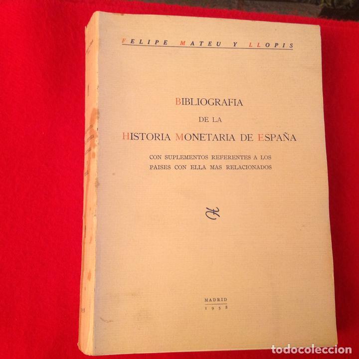 BIBLIOGRAFÍA DE LA HISTORIA MONETARIA DE ESPAÑA, DE FELIPE MATEU Y LLOPIS, 1958, FNMT, MADRID. (Numismática - Catálogos y Libros)
