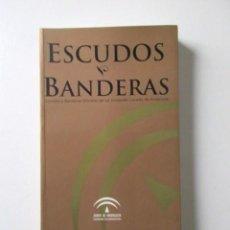 Catálogos y Libros de Monedas: ESCUDOS Y BANDERAS OFICIALES DE LAS ENTIDADES LOCALES DE ANDALUCÍA, 2003. Lote 69049509