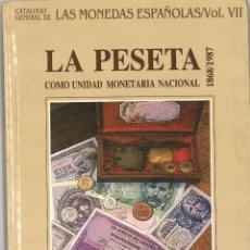 Catálogos y Libros de Monedas: LA PESETA COMO UNIDAD MONETARIA NACIONAL.. Lote 69505557