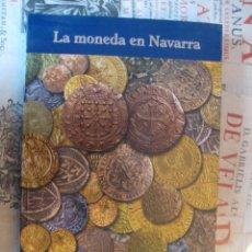 Catálogos y Libros de Monedas: -LA MONEDA EN NAVARRA-, EXPOSICIÓN MAYO-NOVIEMBRE 2001. PAMPLONA. GOBIERNO DE NAVARRA. Lote 70144773