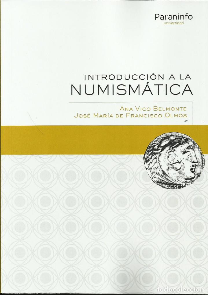 ¡¡NOVEDAD EDITORIAL!! INTRODUCCION A LA NUMISMÁTICA DE ANA VICO Y JOSE M. OLMOS (Numismática - Catálogos y Libros)