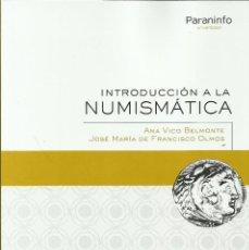 Catálogos e Livros de Moedas: ¡¡NOVEDAD EDITORIAL!! INTRODUCCION A LA NUMISMÁTICA DE ANA VICO Y JOSE M. OLMOS. Lote 246000790