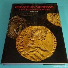 Catálogos y Libros de Monedas: NUESTRAS MONEDAS. LAS CECAS VALENCIANAS. RAFAEL PETIT. Lote 73523063