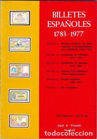 VICENTI, JOSÉ A: BILLETES ESPAÑOLES 1783-1977 (Numismática - Catálogos y Libros)