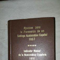 Catálogos y Libros de Monedas: INDICADOR MANUAL DE LA NUMISMATICA ESPAÑOLA - 1857 - ALVARO CAMPANER Y FUERTES. Lote 73592615