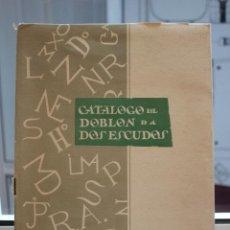 Catálogos y Libros de Monedas: CATALOGO DEL DOBLON DE A DOS ESCUDOS, LEOPOLDO LOPEZ CHAVEZ. MADRID 1964. EJEMPLAR 525/1000. Lote 73684379