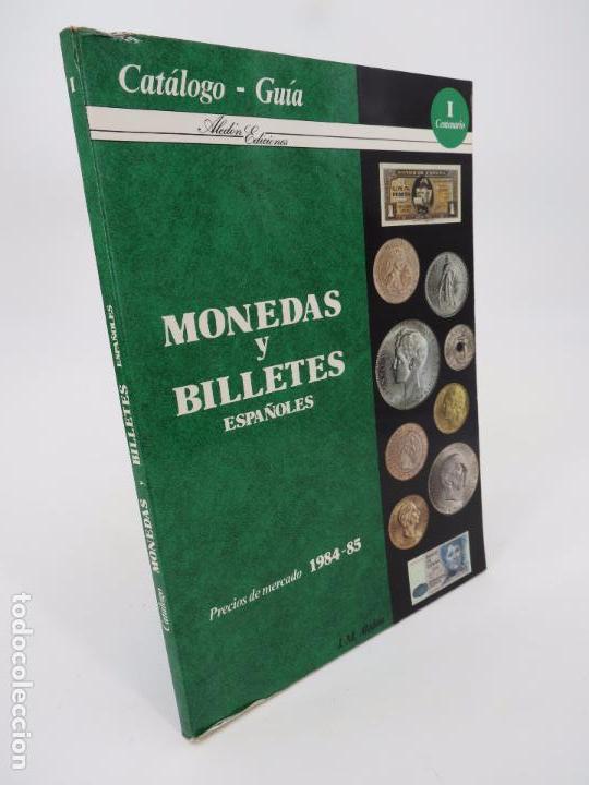 MONEDAS Y BILLETES ESPAÑOLES. PRECIOS DE MERCADO 1984 1985. CATÁLOGO GUÍA (J.M. ALEDÓN) ED ALEDÓN (Numismática - Catálogos y Libros)
