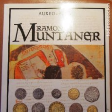 Catálogos y Libros de Monedas: CATÁLOGO SUBASTA NUMISMATICA RAMÓN MUNTANER 24-04-2014 AUREO & CALICÓ MONEDA CATALANA. Lote 75096391