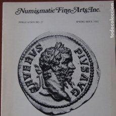 Catálogos y Libros de Monedas: NUMISMATIC FINE ARTS, 22, SPRING ISSUE 1982 GREEK, ROMAN AND BIZANTINE COINS CATÁLOGO NUMISMATICA. Lote 145596226