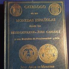 Catálogos y Libros de Monedas: CATÁLOGO DE LAS MONEDAS ESPAÑOLAS DESDE LOS REYES CATÓLICOS A JUAN CARLOS I Y SUS MEDALLAS. Lote 76537583