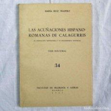 Catálogos y Libros de Monedas: LAS ACUÑACIONES HISPANO-ROMANAS DE CALAGURRIS. TESIS DOCTORAL 1965 M. RUIZ TRAPERO. Lote 125211324