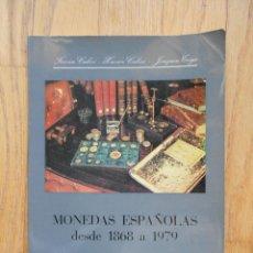 Catálogos y Libros de Monedas: MONEDAS ESPAÑOLAS, DESDE 1868 A 1979, VARIOS AUTORES. Lote 76598087