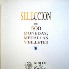 Catálogos y Libros de Monedas - Catalogo de Subasta Aureo y Calico Selección 500 Monedas Medallas y Billetes 11/03/2010 - 77807649