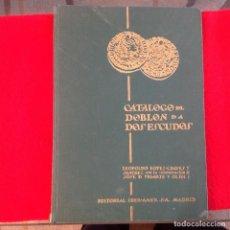 Catálogos y Libros de Monedas: CATALOGO DEL DOBLON DE A DOS ESCUDOS, DE LÓPEZ CHÁVEZ E IRIARTE, 1984, EDICION DE 1000 EJEMP.. Lote 79770149