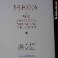Catálogos y Libros de Monedas - Aureo y Calicó - Catálogo 290 Selección 500 monedas y billetes 16-3-2017 Numismática - 80759754