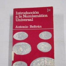 Catálogos y Libros de Monedas: INTRODUCCIÓN A LA NUMISMÁTICA UNIVERSAL. BELTRÁN, ANTONIO. TDK193. Lote 82921136