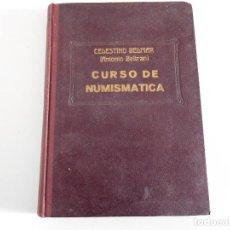 Catálogos y Libros de Monedas: LIBRO. CURSO DE NUMISMATICA. CELESTINO BELMAR. ANTONIO BELTRAN. AÑO 1943. Lote 82981784