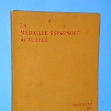 Catálogos y Libros de Monedas: LA MEDAILLE ESPAGNOLE ACTUELLE.. Lote 83465708