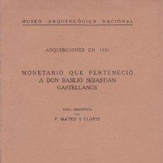 Catálogos y Libros de Monedas: MATEU Y LLOPIS, FELIPE: MONETARIO QUE PERTENECIO A DON BASILIO SEBASTIAN CASTELLANOS. Lote 84534520