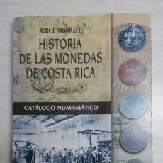 Catálogos y Libros de Monedas: HISTORIA DE LAS MONEDAS DE COSTA RICA, CATALOGO ESCASO Y RARO. Lote 85969528