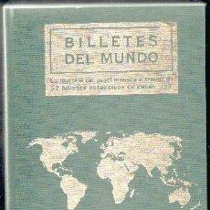 Catalogues et Livres de Monnaies: BILLETES DEL MUNDO. LA HISTORIA DEL PAPEL MONEDA A TRAVÉS DE 52 BILLETES AUTÉNTICOS DE CURSO LEGAL. Lote 86006768