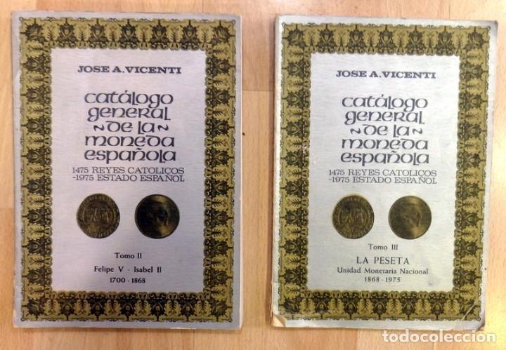 CATALOGO GENERAL DE LA MONEDA ESPAÑOLA, TOMOS II Y III , JOSE A.VICENTI, 1974 (Numismática - Catálogos y Libros)