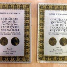 Catálogos y Libros de Monedas: CATALOGO GENERAL DE LA MONEDA ESPAÑOLA, TOMOS II Y III , JOSE A.VICENTI, 1974. Lote 86260124