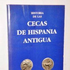 Catálogos y Libros de Monedas: HISTORIA DE LAS CECAS DE HISPANIA ANTIGUA.. Lote 86452804