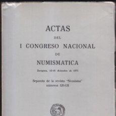 Catálogos y Libros de Monedas: ACTAS DEL I CONGRESO NACIONAL DE NUMISMÁTICA. ZARAGOZA. 1974. CONTIENE 38 ARTÍCULOS DE ESPECIALISTAS. Lote 86600244