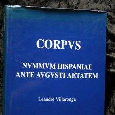 Catálogos y Libros de Monedas: CORPUS NVMMVM HISPANIAE ANTE AVGVSTI AETATEM - LEANDRE VILLARONGA - LIMITADA - DEDICADO AUTOR -. Lote 87522044