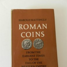 Catalogues et Livres de Monnaies: ROMAN COINS: FROM THE EARLIEST TIMES TO THE FALL OF THE WESTERN EMPIRE HAROLD MATTINGLY 1977 MONEDA. Lote 87532336