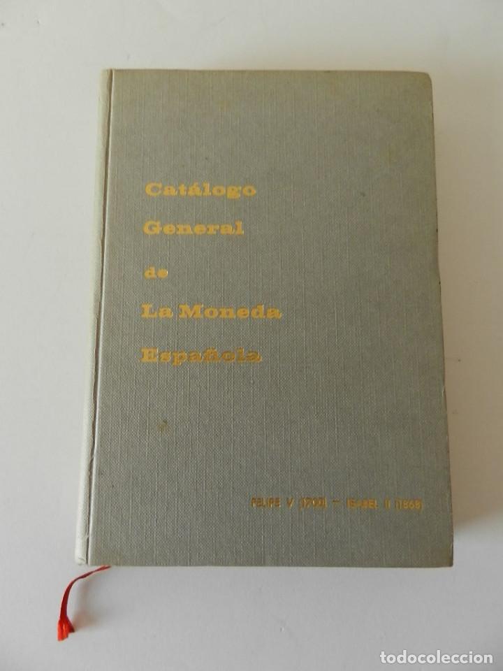CATÁLOGO GENERAL DE LA MONEDA ESPAÑOLA. ESPAÑA PENINSULAR Y PROVINCIAS DE ULTRAMAR. (Numismática - Catálogos y Libros)