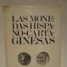 Catálogos y Libros de Monedas: LAS MONEDAS HISPANO-CARTAGINESAS. LEANDRO VILLARONGA. CÍRCULO FILATÉLICO Y NUMMISMÁTICO. 1973.. Lote 87656280