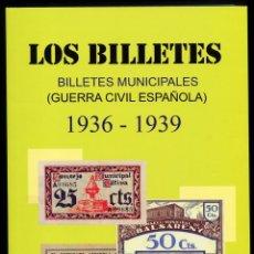 Catálogos y Libros de Monedas: CATALOGO DE BILLETES LOCALES DE LA GUERRA CIVIL - ULTIMA EDICION - A COLOR . Lote 88281856