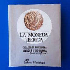 Catálogos y Libros de Monedas: LA MONEDA IBÉRICA. CATÁLOGO DE NUMISMÁTICA IBÉRICA E IBERO-ROMANA. ANTONIO M. GUADÁN - (NUMISMÁTICO). Lote 88347304