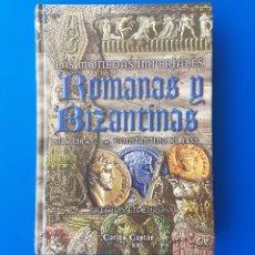 Catálogos y Libros de Monedas: LAS MONEDAS IMPERIALES ROMANAS Y BIZANTINAS. CARLOS CASTÁN. NUMISMÁTICA CATÁLOGO. Lote 88347954