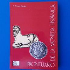 Catálogos y Libros de Monedas: PRONTUARIO DE LA MONEDA HISPÁNICA. FERNANDO ALVAREZ BURGOS. NUMISMÁTICA CATÁLOGO. Lote 88350500