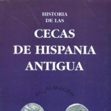 Catálogos y Libros de Monedas: HISTORIA DE LAS CECAS DE HISPANIA ANTIGUA (E. COLLANTES) 1997 - RETRACTILADO. Lote 131013475