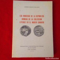 Catálogos y Libros de Monedas: LAS MONEDAS DE LA REPUBLICA ROMANA DE LA COLECCIÓN LIFCHUZ EN EL MUSEO CANARIO. 1980. Lote 91798950