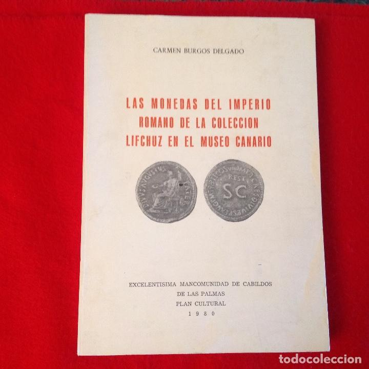 LAS MONEDAS DE LA IMPERIO ROMANO DE LA COLECCIÓN LIFCHUZ EN EL MUSEO CANARIO. 1980 (Numismática - Catálogos y Libros)
