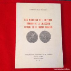 Catálogos y Libros de Monedas: LAS MONEDAS DE LA IMPERIO ROMANO DE LA COLECCIÓN LIFCHUZ EN EL MUSEO CANARIO. 1980. Lote 91799115