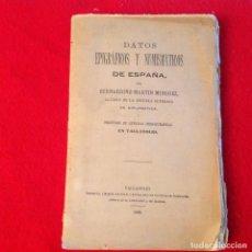 Catálogos y Libros de Monedas: DATOS EPIGRAFICOS Y NUMISMATICOS DE ESPAÑA, DE BERNARDINO MARTIN MINGUEZ, VALLADOLID , 1883. Lote 92027830