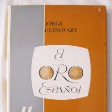 Catálogos y Libros de Monedas: EL ORO ESPAÑOL - ACUÑACIONES A PARTIR DE FELIPE V - II EDICION 1970 NUMERADA. Lote 93039085